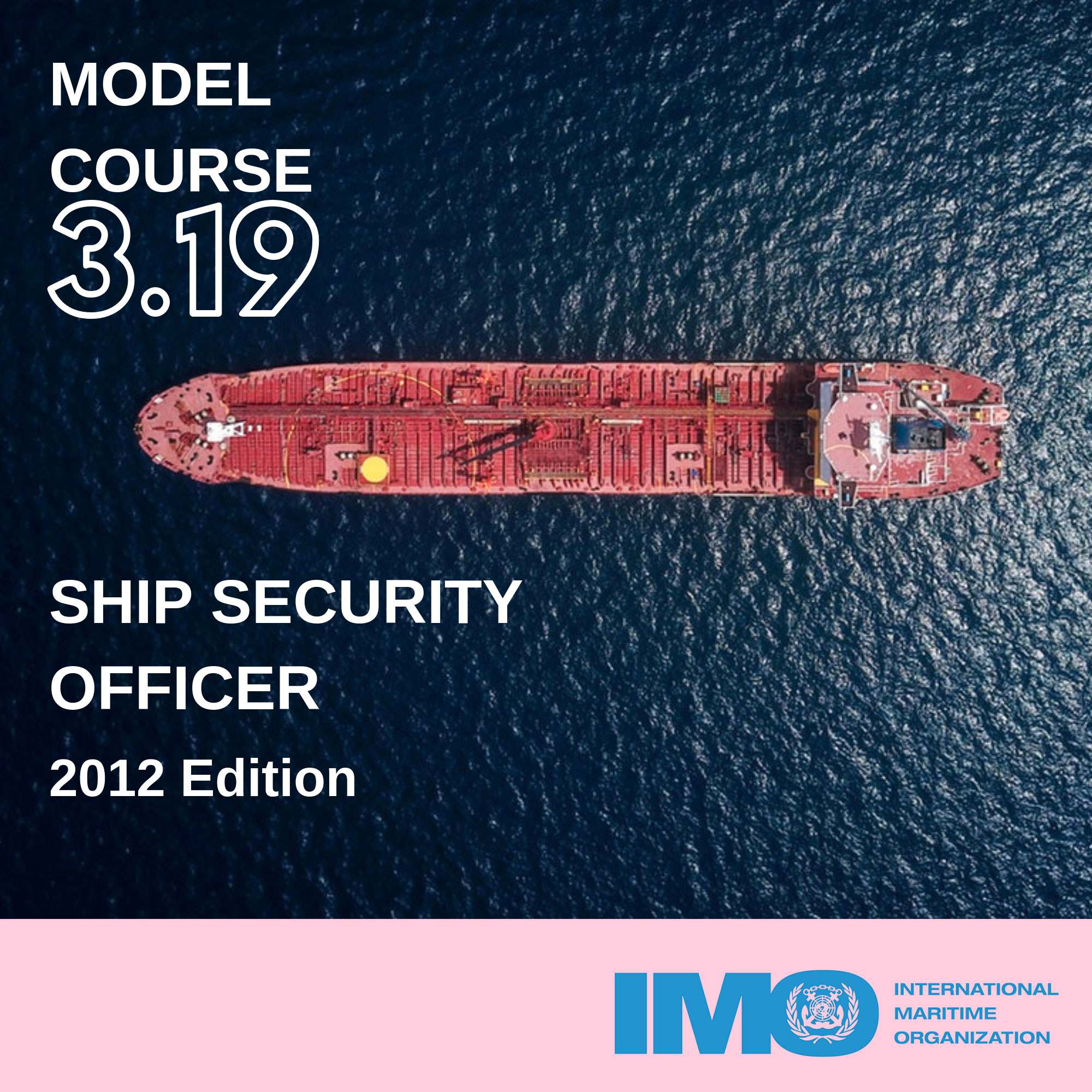 OMI 3.19 Oficial de protección del buque (Ship Security Officer)