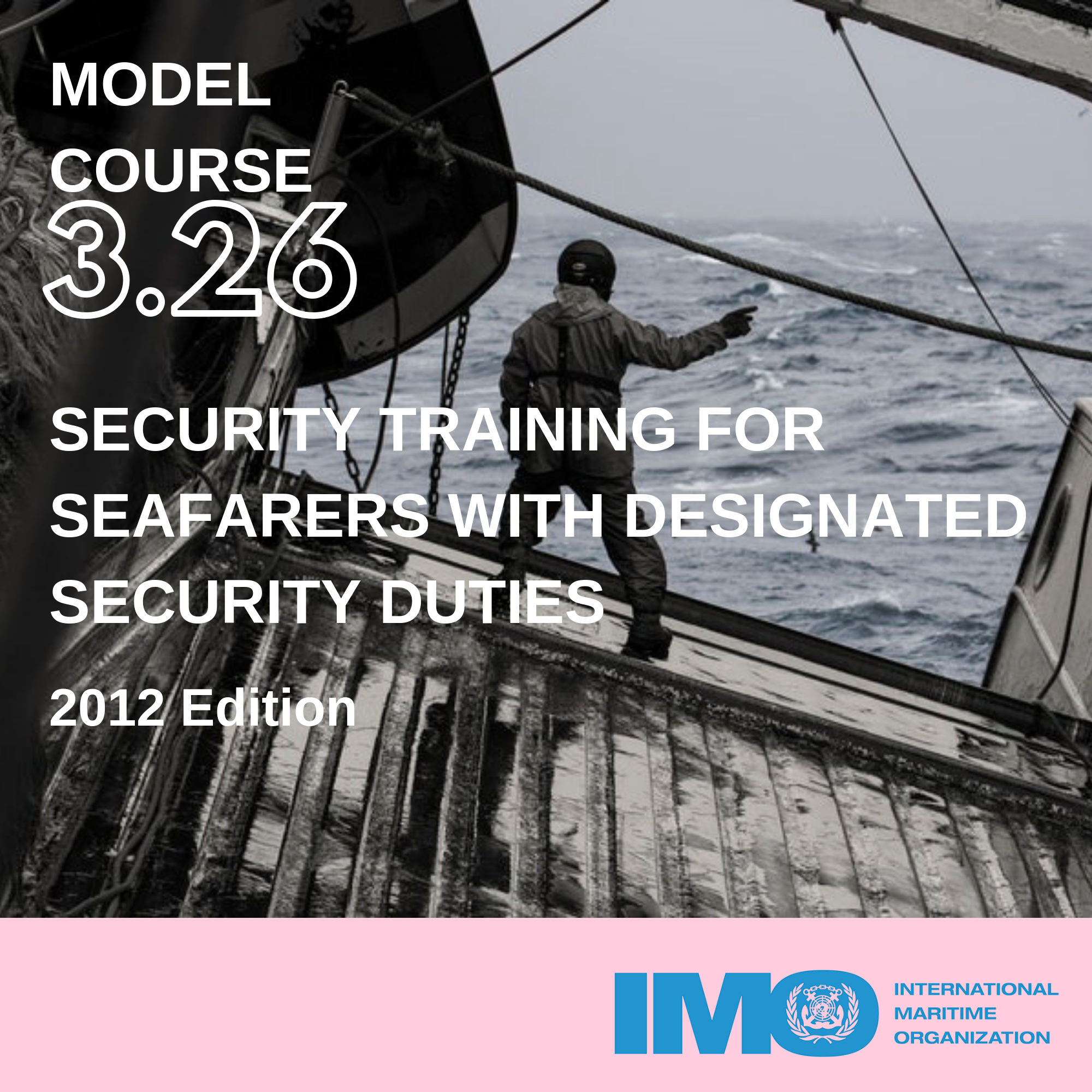 OMI 3.26 Formación sobre protección para la gente de mar que tenga asignadas tareas de protección (Security Training for Seafarers with Designated Security Duties)