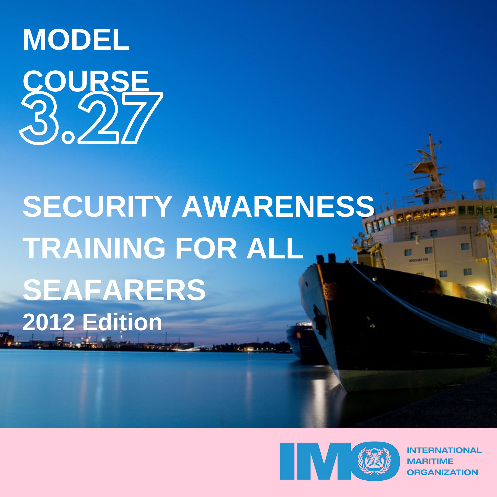OMI 3.27 Formación en sensibilización sobre protección para toda la gente de mar (Security Awareness Training for All Seafarers)